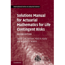 Solutions Manual for Actuarial Mathematics for Life Contingent Risks by David C. M. Dickson, 9781107620261
