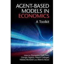 Agent-Based Models in Economics: A Toolkit by Domenico Delli Gatti, 9781108400046