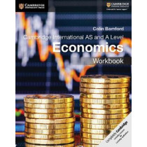 Cambridge International AS and A Level Economics Workbook by Colin Bamford, 9781108401586