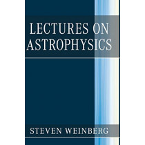 Lectures on Astrophysics by Steven Weinberg, 9781108415071