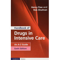 Handbook of Drugs in Intensive Care: An A-Z Guide by Henry Paw, 9781108444354