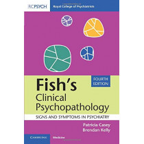 Fish's Clinical Psychopathology: Signs and Symptoms in Psychiatry by Patricia Casey, 9781108456340