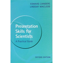 Presentation Skills for Scientists: A Practical Guide by Edward Zanders, 9781108469425