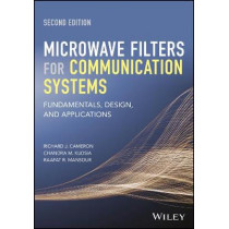 Microwave Filters for Communication Systems: Fundamentals, Design, and Applications by Richard J. Cameron, 9781118274347