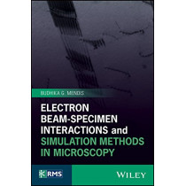 Electron Beam-Specimen Interactions and Simulation Methods in Microscopy by Budhika G. Mendis, 9781118456095