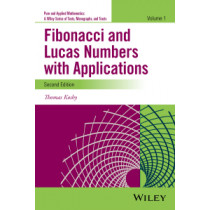 Fibonacci and Lucas Numbers with Applications, Volume 1 by Thomas Koshy, 9781118742129