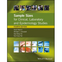 Sample Sizes for Clinical, Laboratory and Epidemiology Studies by David Machin, 9781118874943