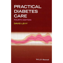 Practical Diabetes Care by David Levy, 9781119052241