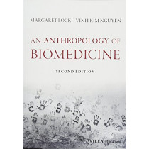 An Anthropology of Biomedicine by Margaret Lock, 9781119069133