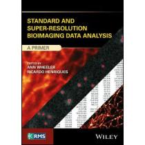 Standard and Super-Resolution Bioimaging Data Analysis: A Primer by Ann Wheeler, 9781119096900
