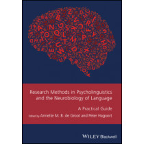 Research Methods in Psycholinguistics and the Neurobiology of Language: A Practical Guide by Annette De Groot, 9781119109846