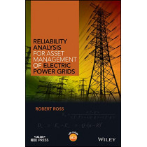 Reliability Analysis for Asset Management of Electric Power Grids by Robert Ross, 9781119125174