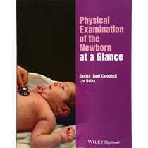 Physical Examination of the Newborn at a Glance by Denise Campbell, 9781119155577