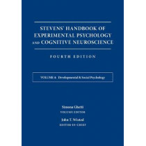 Stevens' Handbook of Experimental Psychology and Cognitive Neuroscience: Developmental and Social Psychology by John Timothy Wixted, 9781119170051