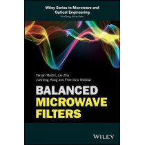 Balanced Microwave Filters by Ferran Martin, 9781119237617