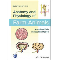 Anatomy and Physiology of Farm Animals by Anna Dee Fails, 9781119239710
