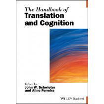The Handbook of Translation and Cognition by John W. Schwieter, 9781119241454