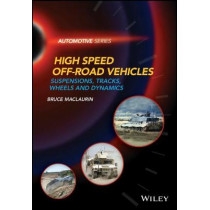 High Speed Off-Road Vehicles: Suspensions, Tracks, Wheels and Dynamics by Bruce Maclaurin, 9781119258780