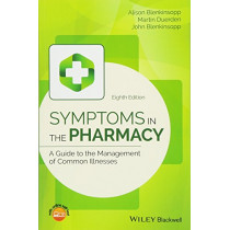 Symptoms in the Pharmacy: A Guide to the Management of Common Illnesses by Alison Blenkinsopp, 9781119317968