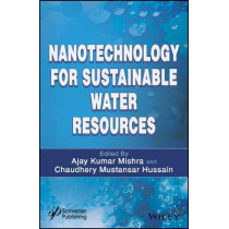 Nanotechnology for Sustainable Water Resources by Ajay Kumar Mishra, 9781119323594
