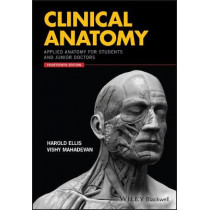 Clinical Anatomy: Applied Anatomy for Students and Junior Doctors by Harold Ellis, 9781119325536