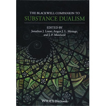The Blackwell Companion to Substance Dualism by Jonathan J. Loose, 9781119375265