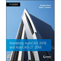 Mastering AutoCAD 2018 and AutoCAD LT 2018 by George Omura, 9781119386797