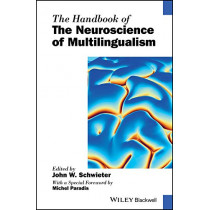The Handbook of the Neuroscience of Multilingualism by John W. Schwieter, 9781119387701