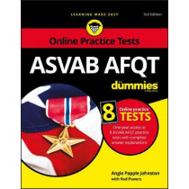 ASVAB AFQT For Dummies: With Online Practice Tests by Angie Papple Johnston, 9781119413653