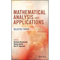 Mathematical Analysis and Applications: Selected Topics by Michael Ruzhansky, 9781119414346