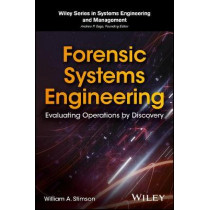 Forensic Systems Engineering: Evaluating Operations by Discovery by William A. Stimson, 9781119422754