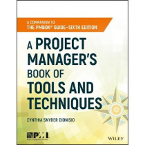 A Project Manager's Book of Tools and Techniques by Cynthia Snyder, 9781119423966