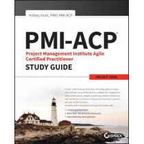 PMI-ACP Project Management Institute Agile Certified Practitioner Exam Study Guide by J. Ashley Hunt, 9781119434450