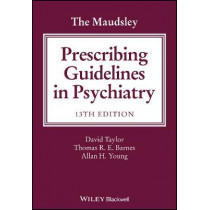 The Maudsley Prescribing Guidelines in Psychiatry by David M. Taylor, 9781119442608