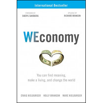 WEconomy: You Can Find Meaning, Make A Living, and Change the World by Craig Kielburger, 9781119447795