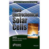 Photoelectrochemical Solar Cells by Nurdan Demirci Sankir, 9781119459934