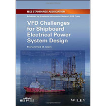 VFD Challenges for Shipboard Electrical Power System Design by Mohammed M. Islam, 9781119463382