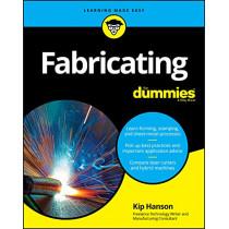 Fabricating For Dummies by Kip Hanson, 9781119474043