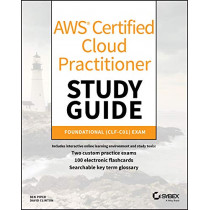 AWS Certified Cloud Practitioner Study Guide: CLF-C01 Exam by Ben Piper, 9781119490708