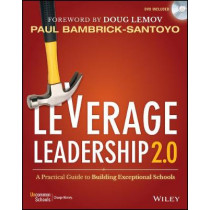 Leverage Leadership 2.0: A Practical Guide to Building Exceptional Schools by Paul Bambrick-Santoyo, 9781119496595