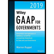Wiley GAAP for Governments 2019: Interpretation and Application of Generally Accepted Accounting Principles for State and Local Governments by Warren Ruppel, 9781119511687