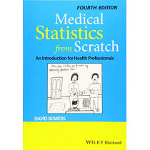 Medical Statistics from Scratch: An Introduction for Health Professionals by David Bowers, 9781119523888