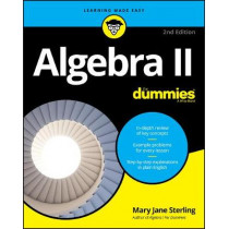 Algebra II For Dummies by Mary Jane Sterling, 9781119543145