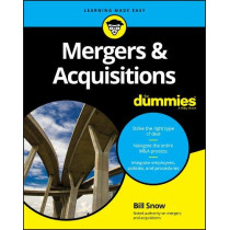 Mergers & Acquisitions For Dummies by Bill Snow, 9781119543862