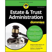 Estate & Trust Administration For Dummies by Margaret A. Munro, 9781119543879