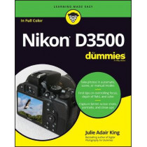 Nikon D3500 For Dummies by Julie Adair King, 9781119561835