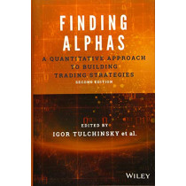 Finding Alphas: A Quantitative Approach to Building Trading Strategies by Igor Tulchinsky, 9781119571216