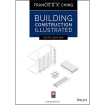 Building Construction Illustrated by Francis D. K. Ching, 9781119583080