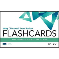 Wiley CMAexcel Exam Review 2020 Flashcards: Part 2, Strategic Financial Management by IMA, 9781119594130