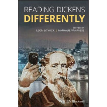 Reading Dickens Differently by Leon B. Litvack, 9781119602224
